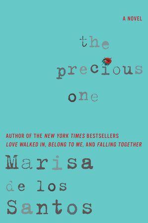 THE PRECIOUS ONE INTL Paperback  by Marisa de los Santos