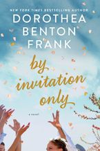 By Invitation Only Hardcover  by Dorothea Benton Frank
