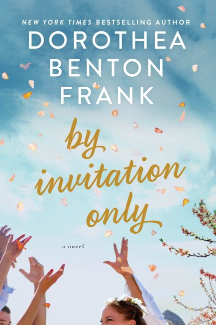 By invitation only dorothea benton frank hardcover by invitation only stopboris Images