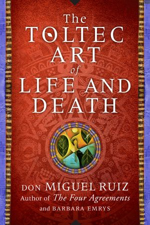 The Toltec Art of Life and Death book image