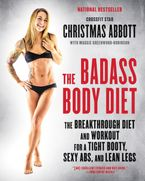 The Badass Body Diet Paperback  by Christmas Abbott