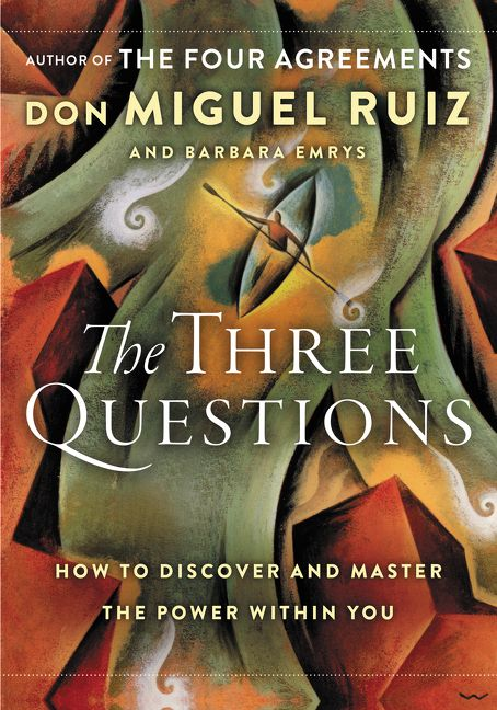 The Three Questions Don Miguel Ruiz Barbara Emrys Hardcover