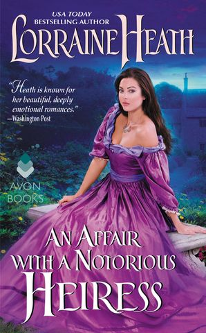 Affair with a Notorious Heiress, An Paperback  by Lorraine Heath