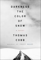 Darkness the Color of Snow Hardcover  by Thomas Cobb