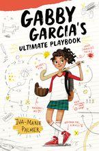 Gabby Garcia's Ultimate Playbook - Iva-Marie Palmer