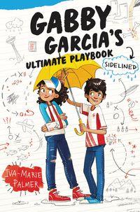 gabby-garcias-ultimate-playbook-3-sidelined