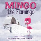 Mingo the Flamingo Hardcover  by Pete Oswald