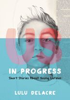Us, in Progress: Short Stories About Young Latinos Hardcover  by Lulu Delacre
