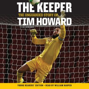 The Keeper: The Unguarded Story of Tim Howard Young Readers' Edition UNA book image