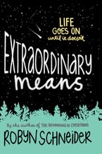 Extraordinary Means Paperback  by Robyn Schneider