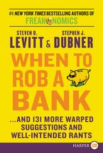 When to Rob a Bank Paperback LTE by Steven D. Levitt