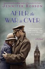After the War Is Over Paperback  by Jennifer Robson