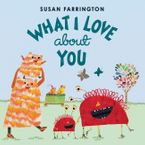 What I Love About You Hardcover  by Susan Farrington