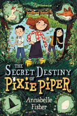 The Secret Destiny of Pixie Piper