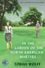 In the Garden of the North American Martyrs Deluxe Edition Paperback  by Tobias Wolff