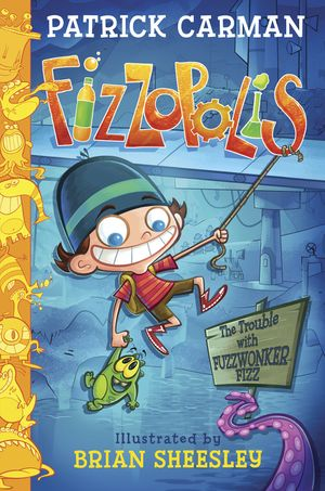 Fizzopolis: The Trouble with Fuzzwonker Fizz book image