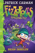 Fizzopolis #2: Floozombies! Hardcover  by Patrick Carman