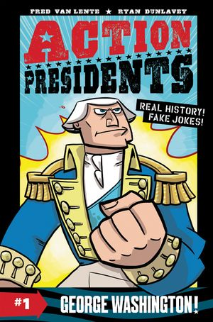Action Presidents #1: George Washington! book image