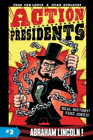 Action Presidents #2: Abraham Lincoln! book image