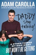 Daddy, Stop Talking! Paperback  by Adam Carolla