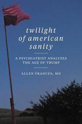 Twilight of American Sanity