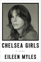 Chelsea Girls Paperback  by Eileen Myles
