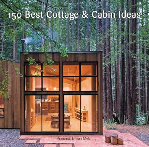150 Best Cottage and Cabin Ideas book image