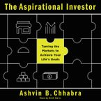 The Aspirational Investor Downloadable audio file UBR by Ashvin B. Chhabra