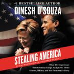 Stealing America Downloadable audio file UBR by Dinesh D'Souza