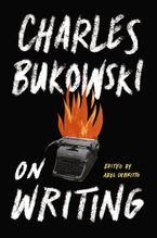 On Writing Hardcover  by Charles Bukowski
