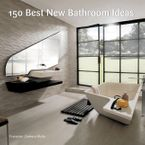 150 Best New Bathroom Ideas Hardcover  by Francesc Zamora