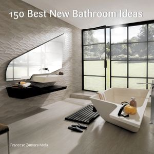 150 Best New Bathroom Ideas book image