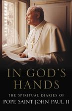 In God's Hands Hardcover  by Pope Saint John Paul II