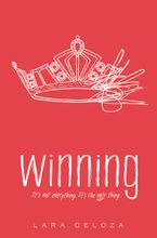 Winning Hardcover  by Lara Deloza