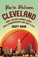 You're Welcome, Cleveland Hardcover  by Scott Raab