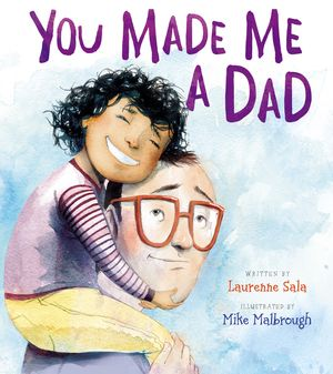 You Made Me a Dad book image