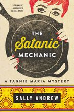 The Satanic Mechanic Hardcover  by Sally Andrew