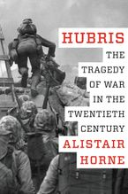 Hubris Hardcover  by Alistair Horne