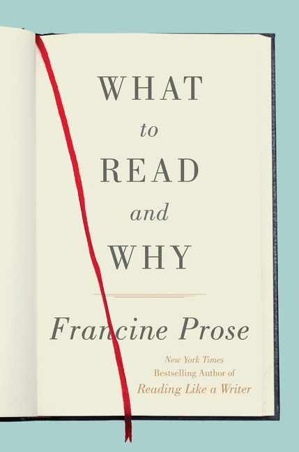 what to read and why francine prose hardcover