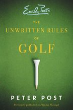 The Unwritten Rules of Golf Paperback  by Peter Post