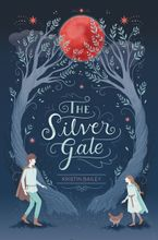 The Silver Gate Hardcover  by Kristin Bailey