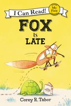 Fox Is Late Hardcover  by Corey R. Tabor