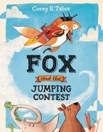 Fox and the Jumping Contest Hardcover  by Corey R. Tabor