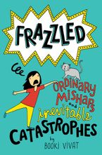 Frazzled #2: Ordinary Mishaps and Inevitable Catastrophes Hardcover  by Booki Vivat