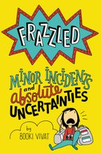 frazzled-3-minor-incidents-and-absolute-uncertainties
