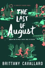The Last of August Hardcover  by Brittany Cavallaro