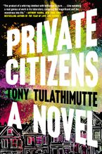 Private Citizens Paperback  by Tony Tulathimutte