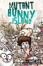 Mutant Bunny Island Hardcover  by Obert Skye