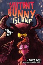 Mutant Bunny Island #2: Bad Hare Day Hardcover  by Obert Skye