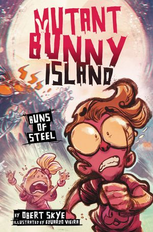Mutant Bunny Island #3: Buns of Steel book image